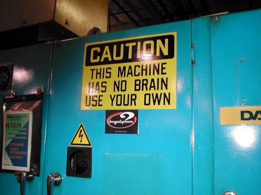 This machine has no brain