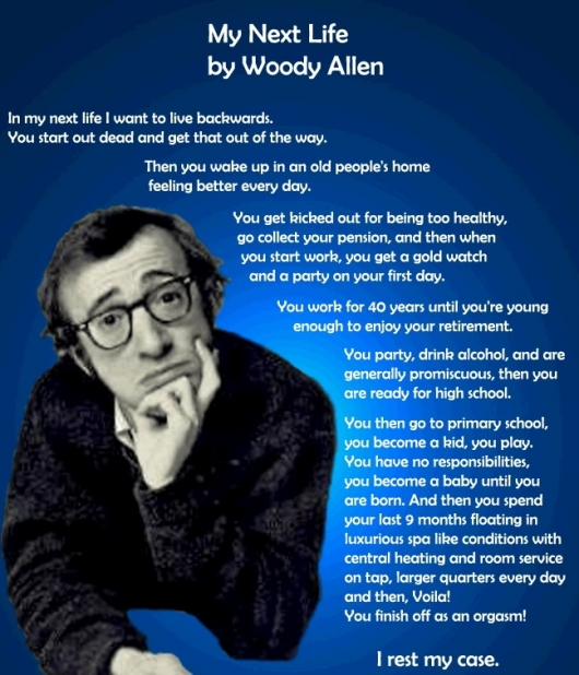 My Next Life, by Woody Allen