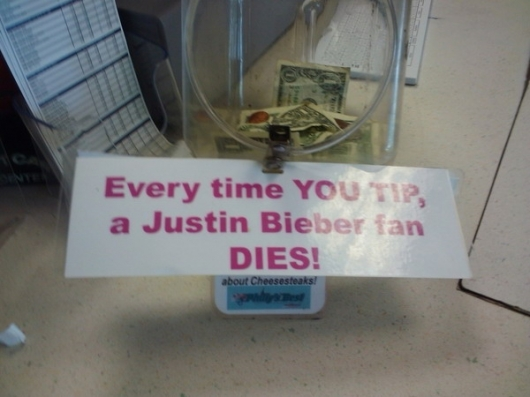 Everytime you tip, a Justin Bieber fan dies