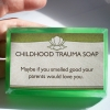 Childhood trauma soap