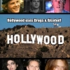 Hollywood uses drugs and alcohol