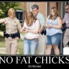 No fat chicks