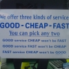Good - cheap - fast