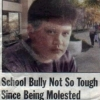 School Bully Not So Tough Since Being Molested